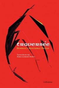 Traversée; Hommage à Montserrat Prudon
