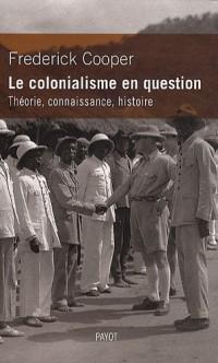 Le colonialisme en question. Théorie, connaissance, histoire
