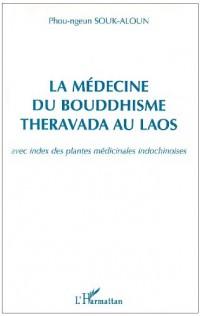 La médecine du Bouddhisme Theravada au Laos : Avec index des plantes médicinales indochinoises