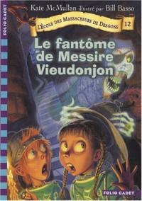 L'École des Massacreurs de Dragons, 12:Le fantôme de messire Vieudonjon