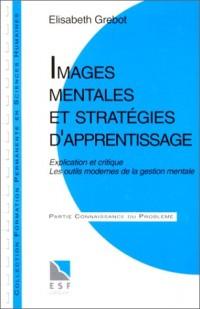 Images mentales et stratégies d'apprentissage : Explication et critique, Les outils modernes de la gestion mentale