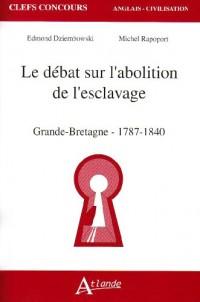 Le débat sur l'abolition de l'esclavage : Grande-Bretagne (1787-1840)