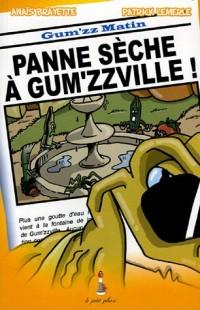 Les Gum'zz : Panne sèche à Gum'zzville !