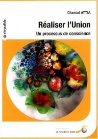 Réaliser l'Union : Un processus de conscience