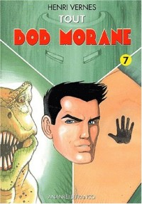 Tout Bob Morane. Tome 7