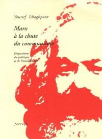 Marx à la chute du communisme : Disparition du politique et de l'intellectuel ?
