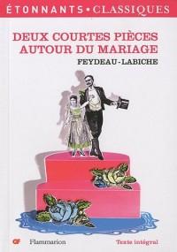 Deux courtes pièces autour du mariage