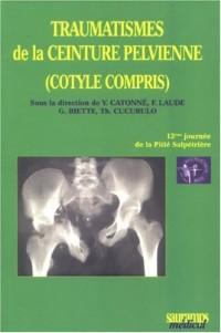 Traumatismes de la ceinture pelvienne (Cotyle compris )