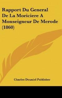 Rapport Du General de La Moriciere a Monseigneur de Merode (1860)