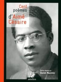 Cent poèmes d'Aimé Césaire