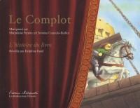 Le Complot, l'histoire du livre