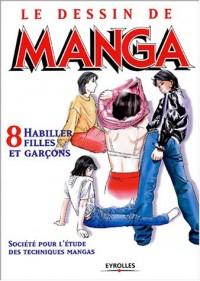 Le Dessin de Manga, tome 8 : Habiller filles et garçons