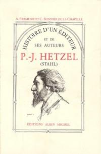 Histoire d'un éditeur et de ses auteurs : P.-J. Hetzel