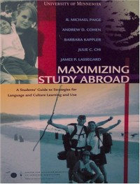 Maximizing Study Abroad: A Student's Guide to Strategies for Language and Culture Learning and Use