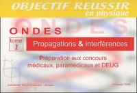 Ondes : Tome 1, Propagations & interférences