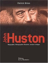 John Huston : Biographie, filmographie illustrée, analyse critique
