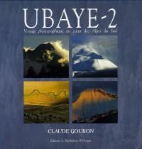 Ubaye : Tome 2, Voyage photographique au coeur des Alpes du Sud