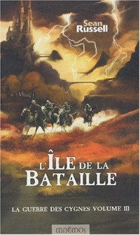 L'Île de la bataille : La Guerre des cygnes, livre III