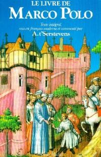Le livre de Marco Polo ou le devisement du monde.