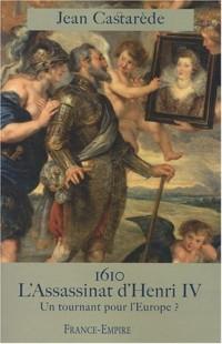 1610 L'ASSASSINAT D'HENRI IV UN TOURNANT POUR L'EU
