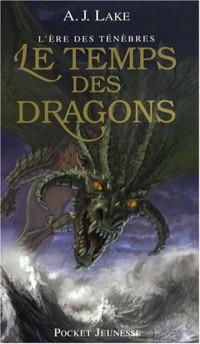 L'Ère des Ténèbres T.1 - Le Temps des Dragons