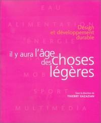 Design et développement durable : Il y aura l'âge des choses légères
