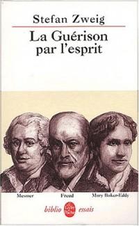 La guérison par l'esprit : Mesmer, Mary Baker-Eddy, Freud
