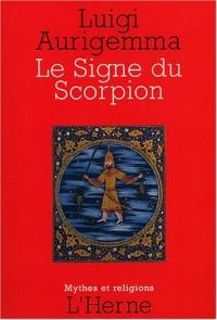 Le Signe du Scorpion : Dans les traditions occidentale de l'Antiquité gréco-latine à la Renaissance