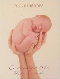 En attendant bébé : Mon journal