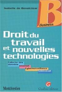 Droit du travail et nouvelles technologies. Collectes des données, Internet, Cybersurveillance, Télétravail