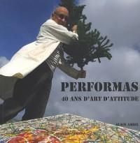 PerforMas : 40 ans d'Art d'Attitude