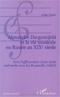 Alexandre Dargomijski et la vie musicale en Russie au XIXème siècle. : Vers l'affirmation d'une école nationale avec la Roussalka (1856)