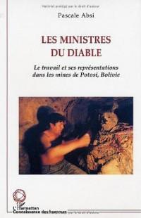 Les ministres du diable: le travail et ses représentations dans les mines de Potosi.