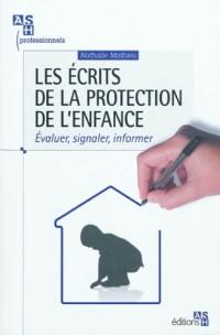 Les écrits de la protection de l'enfance: Evaluer, signaler, informer.