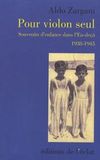 Pour violon seul : Souvenirs d'enfance dans l'En-deçà 1938-1945