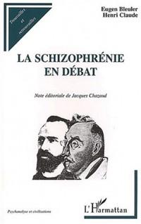 La schizophrenie en debat