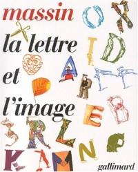 La Lettre et l'image: La figuration dans l'alphabet latin du VIIIe siècle à nos jours