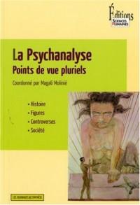 La Psychanalyse-points de vue pluriels