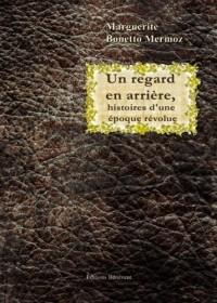Un Regard en Arriere, Histoires d'une Epoque Revolue