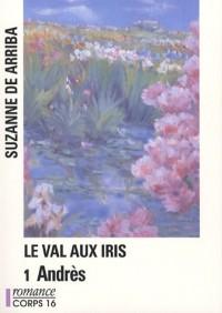 Le Val aux iris : Tome 1, Andrès