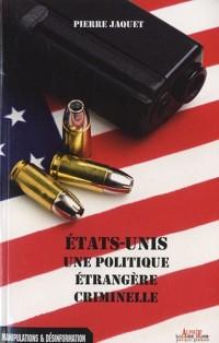 Etats-Unis : une politique étrangère criminelle