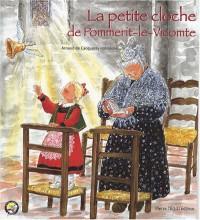 LA PETITE CLOCHE DE POMMERIT LE VICOMTE