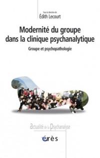 Modernité du groupe dans la clinique psychanalytique : Groupe et psychopathologie