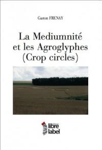 La mediumnité et les Agroglyphes