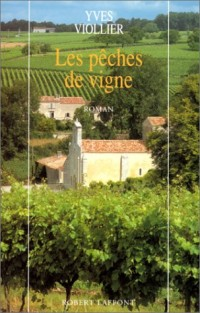 Les pêches de vigne: Roman
