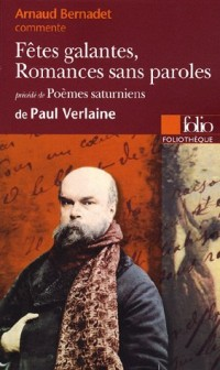 Fêtes galantes, Romances sans paroles/Poèmes saturniens de Paul Verlaine