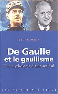 De Gaulle et le gaullisme : Une mythologie d'aujourd'hui