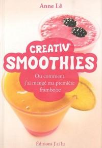 Creativ' Smoothies : Ou comment j'ai mangé ma première framboise