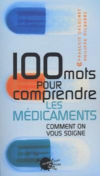 100 mots pour comprendre les médicaments : Comment on vous soigne