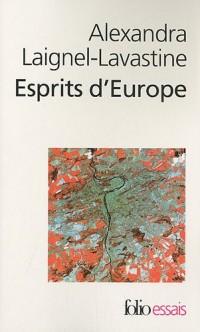 Esprits d'Europe : Autour de Czeslaw Milosz, Jan Patocka, Istvan Bibo; Essai sur les intellectuels d'Europe centrale au XXe siècle